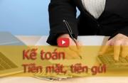 Kế toán tiền mặt, tiền gửi | Video nghiệp vụ mẫu 3TSoft