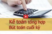 Kế toán tổng hợp và bút toán cuối kỳ | Video nghiệp vụ mẫu 3TSoft