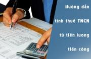 Hướng dẫn tính thuế thu nhập cá nhân từ tiền lương, tiền công