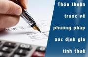 Thỏa thuận trước về phương pháp xác định giá tính thuế
